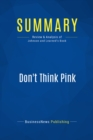 Summary: Don't Think Pink : Review and Analysis of Johnson and Learned's Book - eBook
