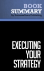 Summary: Executing Your Strategy : Review and Analysis of Morgan, Levitt and Malek's Book - eBook