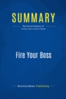 Summary: Fire Your Boss : Review and Analysis of Pollan and Levine's Book - eBook