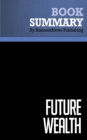 Summary: Future Wealth : Review and Analysis of Davis and Meyer's Book - eBook