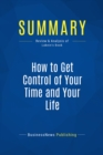 Summary: How to Get Control of Your Time and Your Life : Review and Analysis of Lakein's Book - eBook