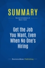 Summary: Get the Job You Want, Even When No One's Hiring : Review and Analysis of Myers' Book - eBook