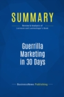 Summary: Guerrilla Marketing in 30 Days : Review and Analysis of Levinson and Lautenslager's Book - eBook
