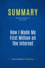 Summary: How I Made My First Million on the Internet : Review and Analysis of Chia's Book - eBook