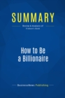 Summary: How to Be a Billionaire : Review and Analysis of Fridson's Book - eBook