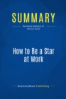 Summary: How to Be a Star at Work : Review and Analysis of Kelley's Book - eBook