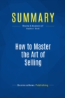 Summary: How to Master the Art of Selling : Review and Analysis of Hopkins' Book - eBook