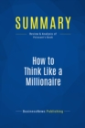 Summary: How to Think Like a Millionaire : Review and Analysis of Poissant's Book - eBook
