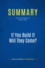 Summary: If You Build It Will They Come? : Review and Analysis of Adams' Book - eBook