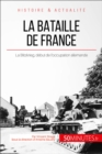 La bataille de France : La Blitzkrieg, debut de l'occupation allemande - eBook