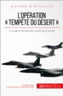 L'operation « Tempete du desert » : La coalition internationale contre l'Irak au Koweit - eBook