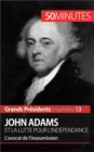 John Adams et la lutte pour l'independance : L'avocat de l'insoumission - eBook