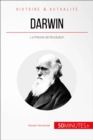 Darwin : La theorie de l'evolution - eBook