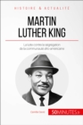 Martin Luther King : La lutte contre la segregation de la communaute afro-americaine - eBook