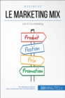 Le marketing mix : Les 4 P du marketing - eBook