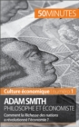 Adam Smith philosophe et economiste : Comment la Richesse des nations a revolutionne l'economie ? - eBook
