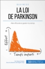 La loi de Parkinson : Allier efficacite et gestion du temps - eBook