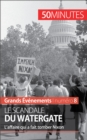 Le scandale du Watergate : L'affaire qui a fait tomber Nixon - eBook
