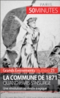 La Commune de 1871, quand Paris s'insurge : Une revolution au destin tragique - eBook