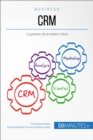 CRM : La gestion de la relation client - eBook