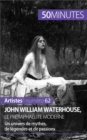 John William Waterhouse, le preraphaelite moderne : Un univers de mythes, de legendes et de passions - eBook