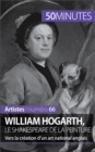 William Hogarth, le Shakespeare de la peinture : Vers la creation d'un art national anglais - eBook