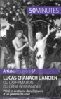 Lucas Cranach l'Ancien ou l'affirmation du genie germanique - eBook