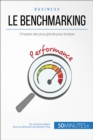 Le benchmarking : S'inspirer des plus grands pour evoluer - eBook