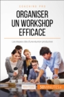 Organiser un workshop efficace : Les etapes-cles d'une reunion productive - eBook