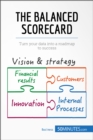 The Balanced Scorecard : Turn your data into a roadmap to success - eBook