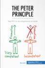 The Peter Principle : Say NO! to incompetence at work - eBook