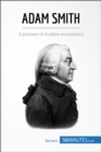 Adam Smith : A pioneer of modern economics - eBook