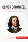 Oliver Cromwell : Le lord-protecteur du Commonwealth - eBook