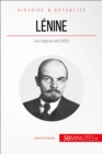 Lenine : Aux origines de l'URSS - eBook