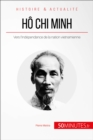 Ho Chi Minh : Vers l'independance de la nation vietnamienne - eBook