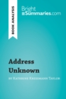 Address Unknown by Kathrine Kressmann Taylor (Book Analysis) : Detailed Summary, Analysis and Reading Guide - eBook