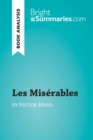 Les Miserables by Victor Hugo (Book Analysis) : Detailed Summary, Analysis and Reading Guide - eBook