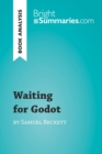 Waiting for Godot by Samuel Beckett (Book Analysis) : Detailed Summary, Analysis and Reading Guide - eBook