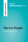 The Ice People by Rene Barjavel (Book Analysis) : Detailed Summary, Analysis and Reading Guide - eBook
