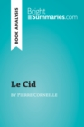 Le Cid by Pierre Corneille (Book Analysis) : Detailed Summary, Analysis and Reading Guide - eBook