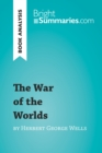 The War of the Worlds by Herbert George Wells (Book Analysis) : Detailed Summary, Analysis and Reading Guide - eBook