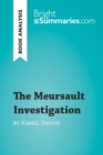 The Meursault Investigation by Kamel Daoud (Book Analysis) : Detailed Summary, Analysis and Reading Guide - eBook
