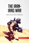 The Iran-Iraq War : Saddam Hussein's Attack in the Middle East - eBook