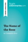 The Name of the Rose by Umberto Eco (Book Analysis) : Detailed Summary, Analysis and Reading Guide - eBook