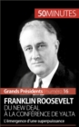 Franklin Roosevelt. Du New Deal a la conference de Yalta : L'emergence d'une superpuissance - eBook