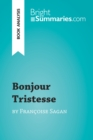 Bonjour Tristesse by Francoise Sagan (Book Analysis) : Detailed Summary, Analysis and Reading Guide - eBook