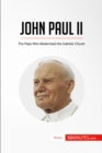 John Paul II : The Pope Who Modernised the Catholic Church - eBook