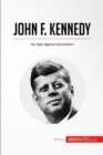 John F. Kennedy : His Fight Against Communism - eBook