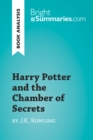 Harry Potter and the Chamber of Secrets by J.K. Rowling (Book Analysis) : Detailed Summary, Analysis and Reading Guide - eBook