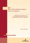 The United Nations Interim Force in Lebanon : Multiple Perspectives on a Multinational Peace Operation - Book
